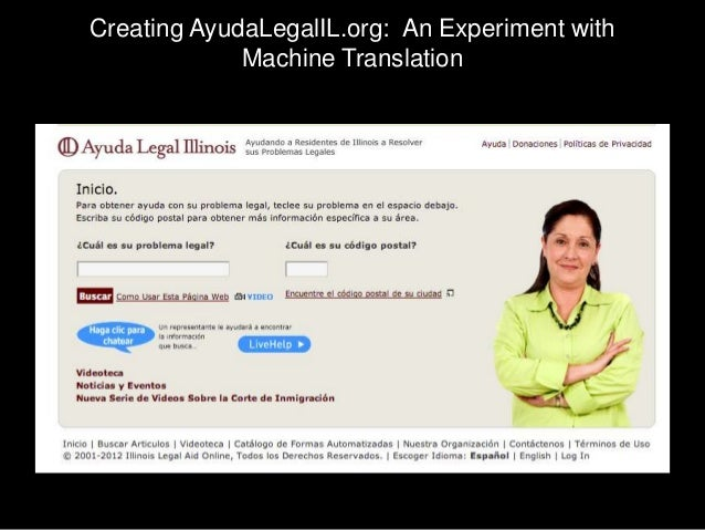 Creating AyudaLegalIL.org: An Experiment with             Machine Translation