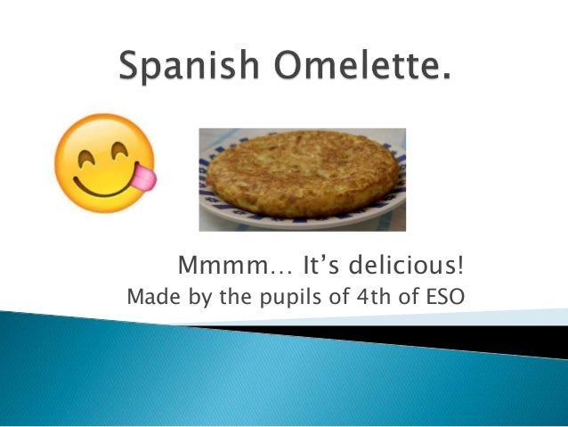 Mmmm… It's delicious! Made by the pupils of 4th of ESO