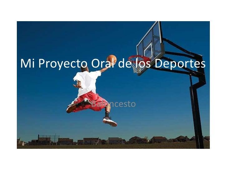 Mi Proyecto Oral de los Deportes<br />Baloncesto<br />