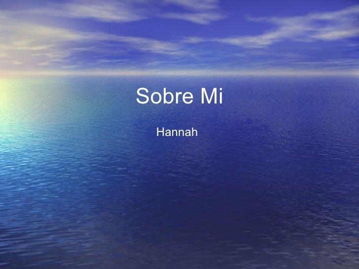 Sobre Mi Hannah