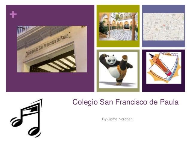 +  Colegio San Francisco de Paula By Jigme Norchen