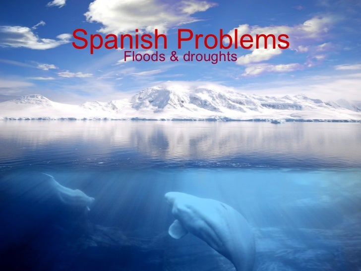 Spanish Problems Floods & droughts