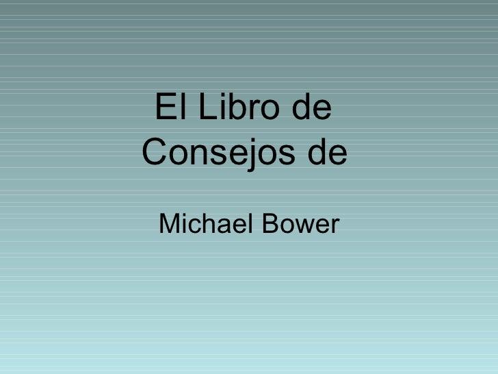 El Libro de  Consejos de   Michael Bower