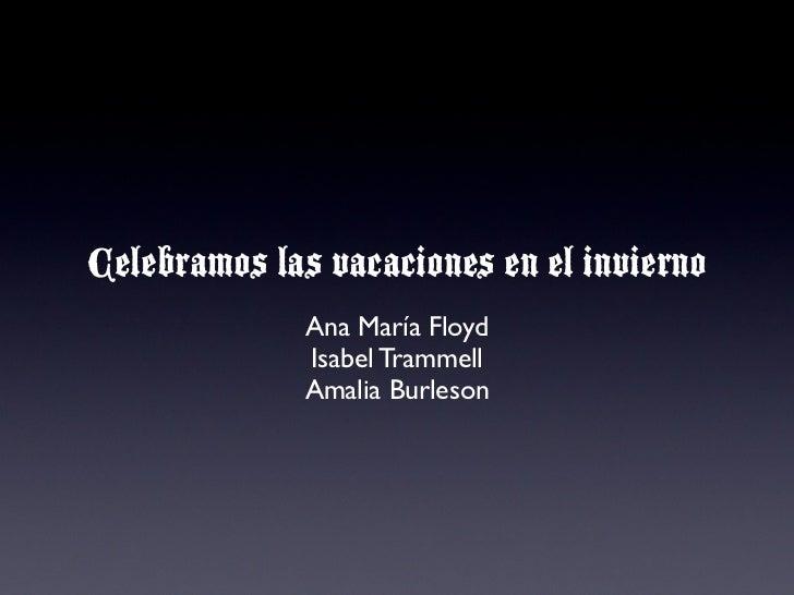 Celebramos las vacaciones en el invierno              Ana María Floyd              Isabel Trammell              Amalia Bur...