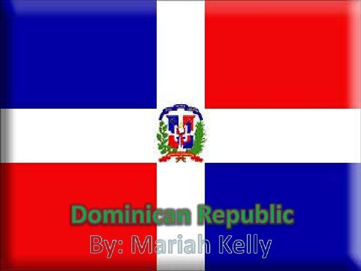 Dominican Republic<br />By: Mariah Kelly<br />
