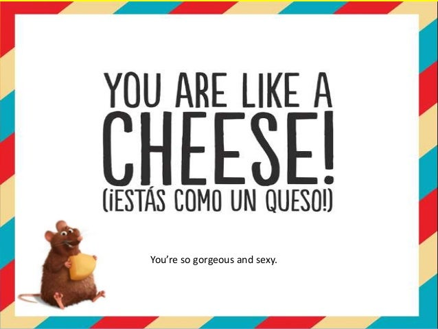 You are so sexy in spanish