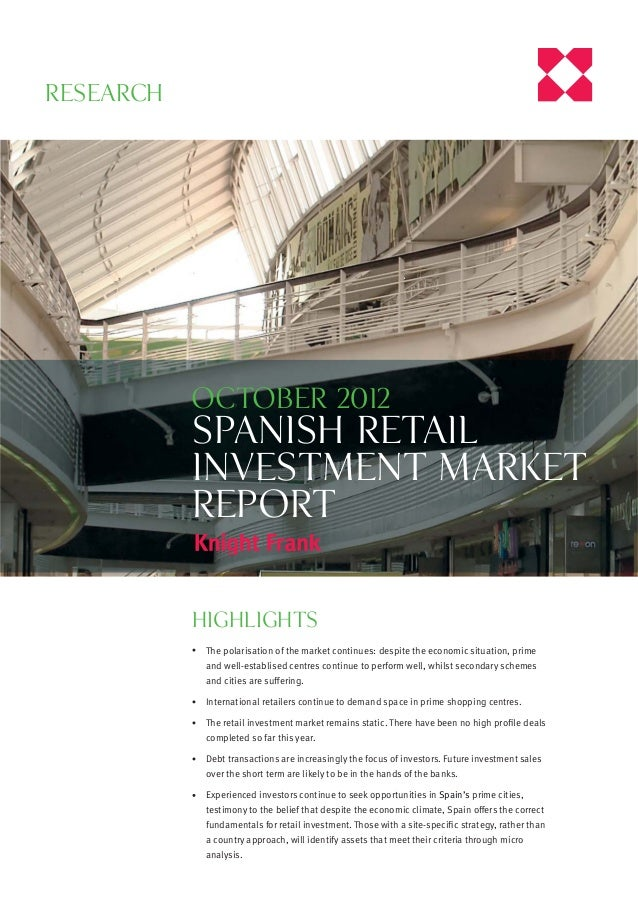 Research           october 2012           spanish Retail           investment market           report           highlights...
