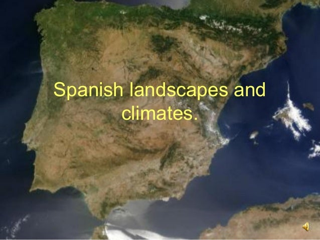 Spanish landscapes and climates.