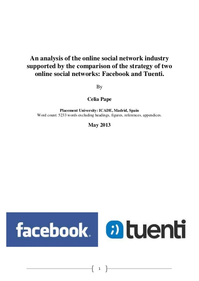 An analysis of the online social network industry supported by the comparison of the strategy of two online social network...