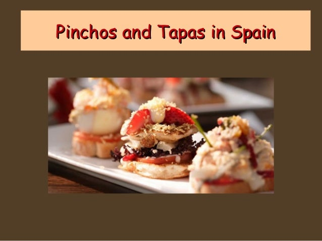 Pinchos and Tapas in Spain