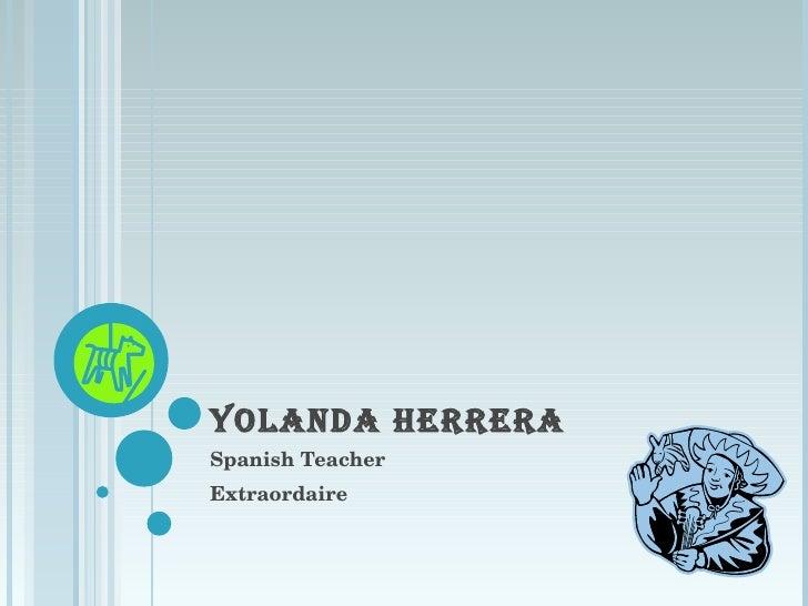 YOLANDA HERRERA Spanish Teacher Extraordaire