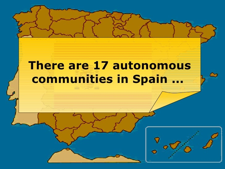 There are 17 autonomous communities in Spain ...