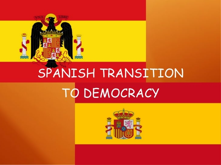 SPANISH TRANSITION TO DEMOCRACY