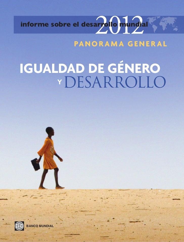 2012La vida de las mujeres de todo el mundo ha mejorado extraordinariamente, a un ritmo y con un alcance difícilesde imagi...