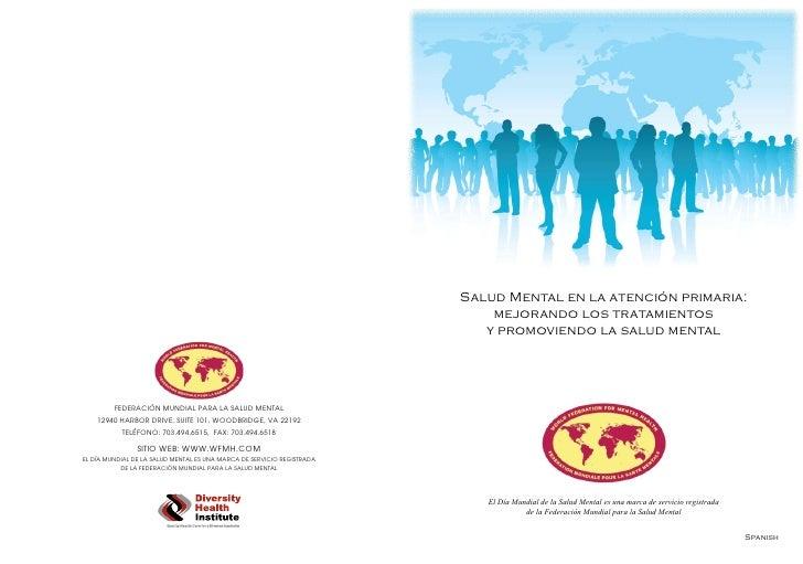 Salud Mental en la atención primaria:     mejorando los tratamientos    y promoviendo la salud mental        El Día Mundia...