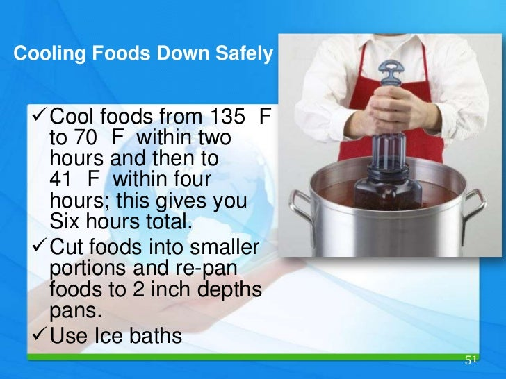 Cooling Food Properly : Proper cooling of foods food