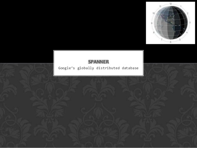 SPANNERGoogle's globally distributed database