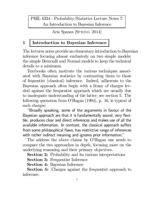 PHIL 6334 - Probability/Statistics Lecture Notes 7: An Introduction to Bayesian Inference Aris Spanos [Spring 2014] 1 Intr...