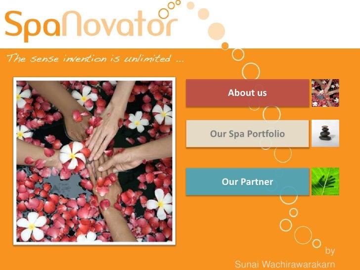 About us   Our Spa Portfolio      Our Partner                             by      Sunai Wachirawarakarn