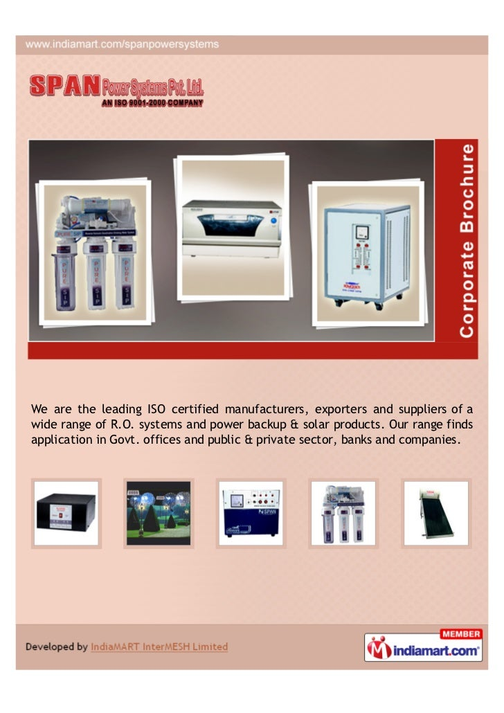 We are the leading ISO certified manufacturers, exporters and suppliers of awide range of R.O. systems and power backup & ...