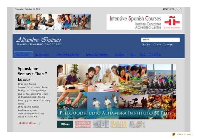 Saturday, October 16, 2010 Search... TEXT_SIZE Local Web Images Lære Spansk Spansk kursus Indkvartering i Spanien Sprogsko...