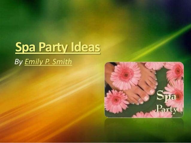 Spa party ideas