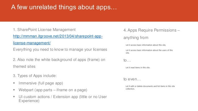 A few unrelated things about apps… 1. SharePoint License Management http://mmman.itgroove.net/2013/04/sharepoint-app- lice...