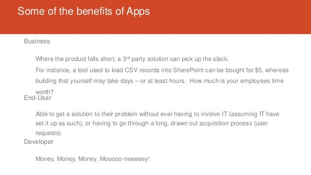 Some of the benefits of Apps Developer Money, Money, Money, Mooooo-neeeeey! Business Where the product falls short, a 3rd ...