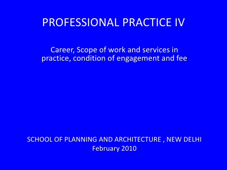 Career, Scope of work and services in practice, condition of engagement and fee<br />SCHOOL OF PLANNING AND ARCHITECTURE ,...