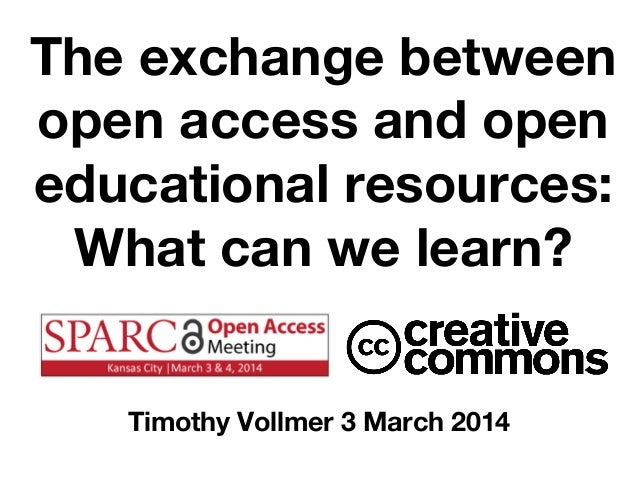 The exchange between open access and open educational resources: What can we learn? Timothy Vollmer 3 March 2014