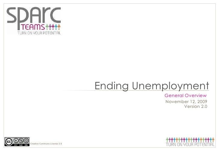 November 12, 2009 Version 2.0 Ending Unemployment General Overview