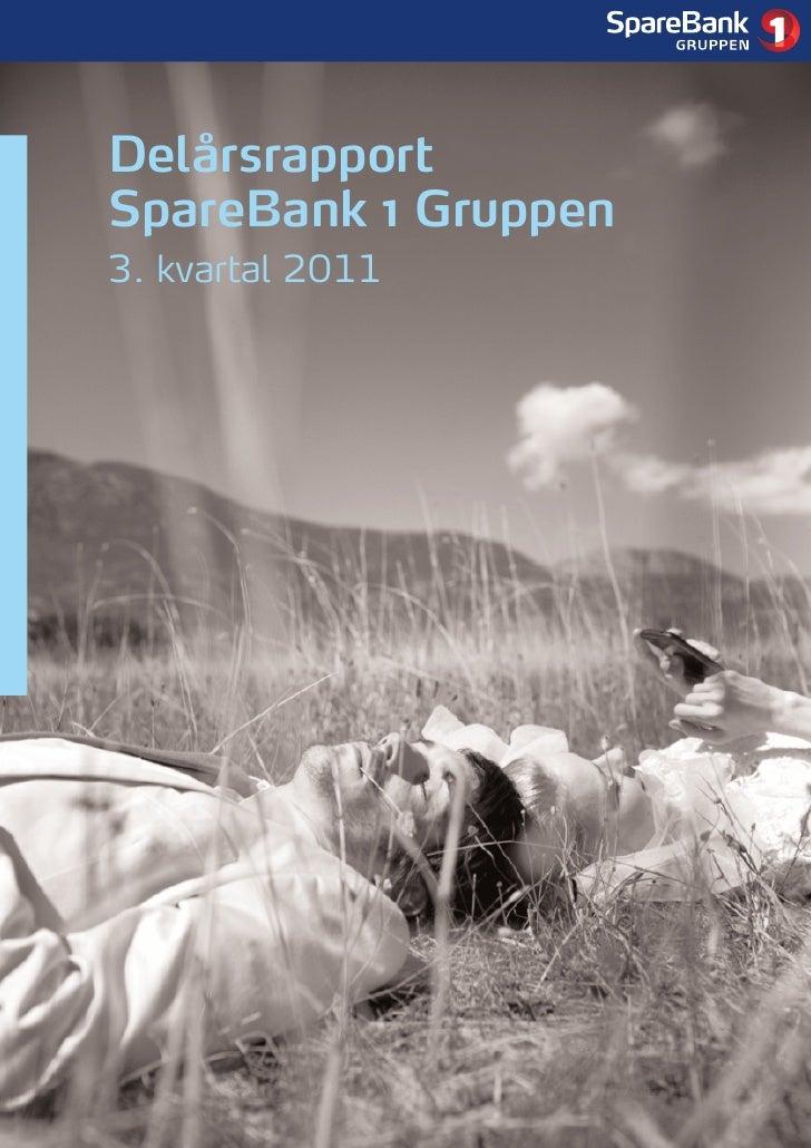 1DelårsrapportSpareBank 1 Gruppen3. kvartal 2011