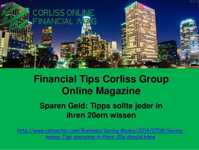 Sparen Geld: Tipps sollte jeder in ihren 20ern wissen Financial Tips Corliss Group Online Magazine http://www.csmonitor.co...