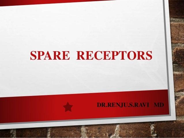 SPARE RECEPTORS DR.RENJU.S.RAVI MD