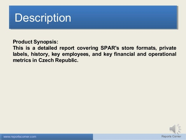 Description Description Product Synopsis: This is a detailed report covering SPAR's store formats, private labels, history...