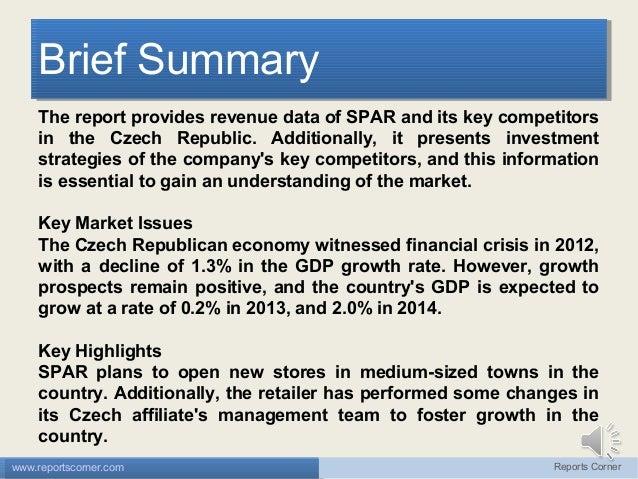 Brief Summary Brief Summary The report provides revenue data of SPAR and its key competitors in the Czech Republic. Additi...