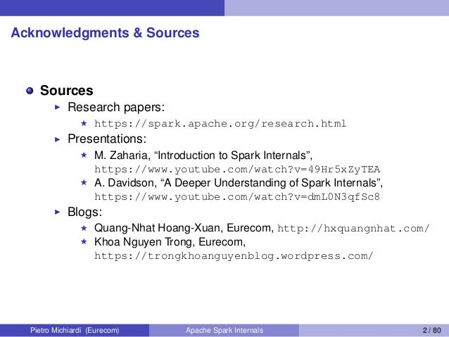 """Acknowledgments & Sources Sources Research papers: https://spark.apache.org/research.html Presentations: M. Zaharia, """"Intr..."""