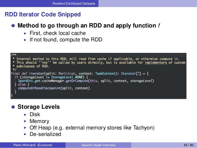 Resilient Distributed Datasets RDD Iterator Code Snipped Method to go through an RDD and apply function f First, check loc...