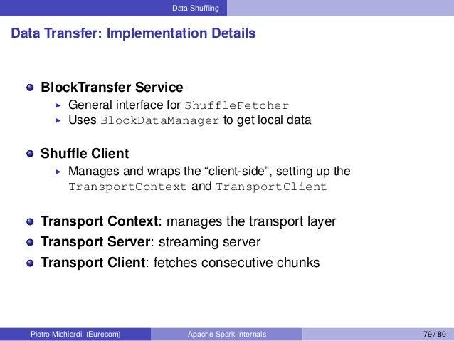 Data Shuffling Data Transfer: Implementation Details BlockTransfer Service General interface for ShuffleFetcher Uses BlockD...