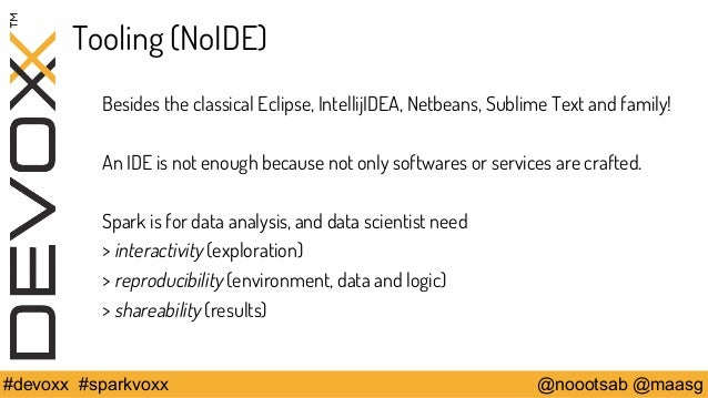 Tooling (NoIDE)  Besides the classical Eclipse, IntellijIDEA, Netbeans, Sublime Text and family!  An IDE is not enough bec...