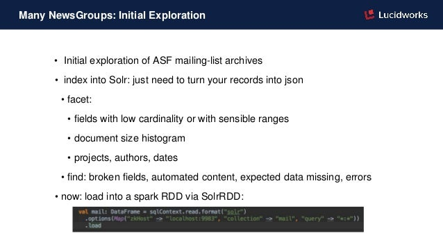 • Initial exploration of ASF mailing-list archives • index into Solr: just need to turn your records into json • facet: • ...
