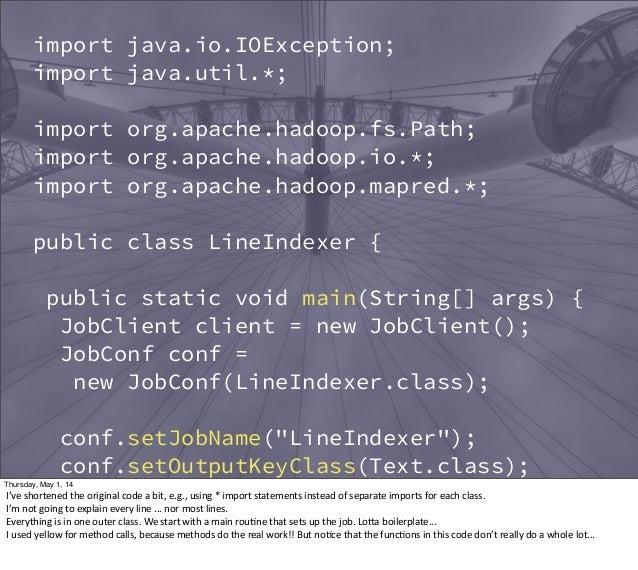 import java.io.IOException; import java.util.*; import org.apache.hadoop.fs.Path; import org.apache.hadoop.io.*; import or...