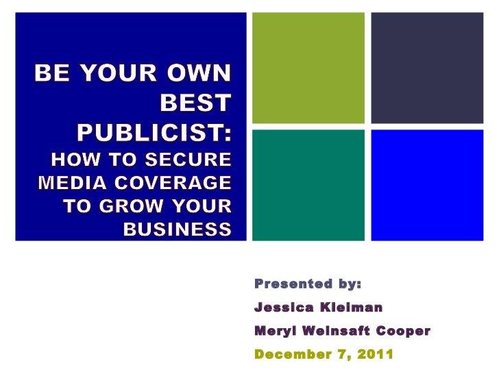 Presented by: Jessica Kleiman Meryl Weinsaft Cooper December 7, 2011