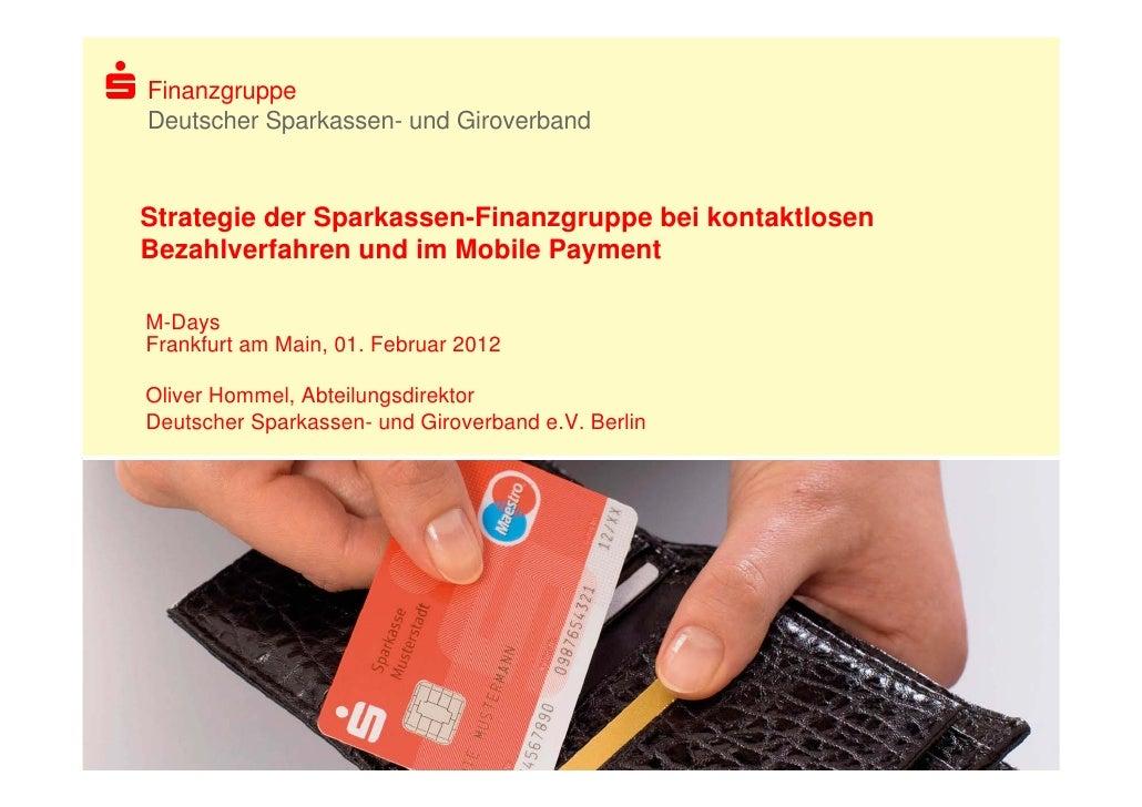 FinanzgruppeDeutscher Sparkassen- und GiroverbandStrategie der Sparkassen-Finanzgruppe bei kontaktlosenBezahlverfahren und...