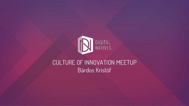 CULTURE OF INNOVATION MEETUP Bárdos Kristóf
