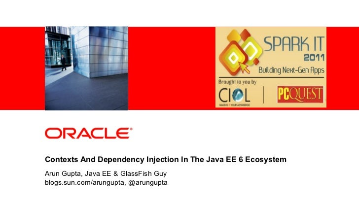 <Insert Picture Here>Contexts And Dependency Injection In The Java EE 6 EcosystemArun Gupta, Java EE & GlassFish Guyblogs....