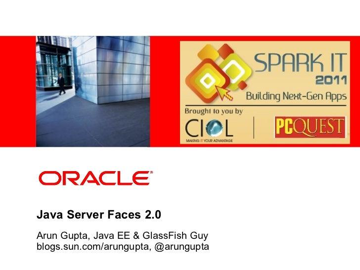 Spark IT 2011 - Simplified Web Development using Java Server Faces 2.0