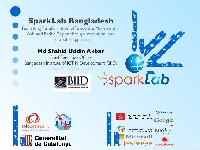 Md Shahid Uddin Akbar  PT A N RE R S  F NR O D U E S  Chief Executive Offcer Bangladesh Institute of ICT in Development (B...
