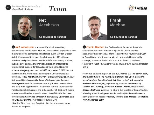 43 SparkLabs Global Ventures Fund I Team Net Jacobsson is a former Facebook executive, entrepreneur and investor with vast...