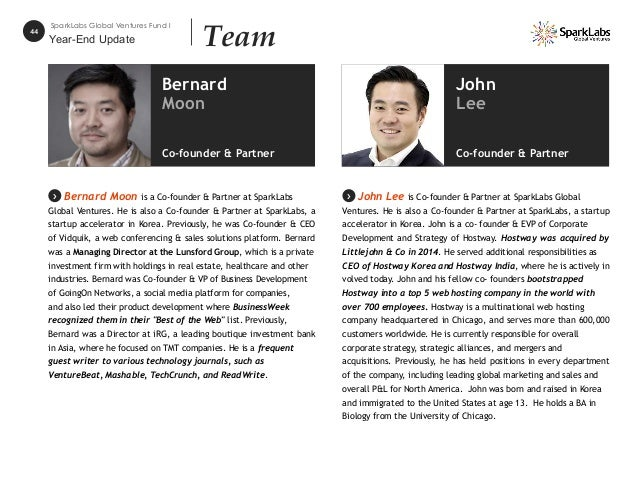 44 SparkLabs Global Ventures Fund I Team Bernard Moon is a Co-founder & Partner at SparkLabs Global Ventures. He is also a...